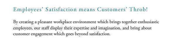 Employee Satisfaction Leads to Customer Admiration! Employee Satisfaction Leads to Customer Admiration!